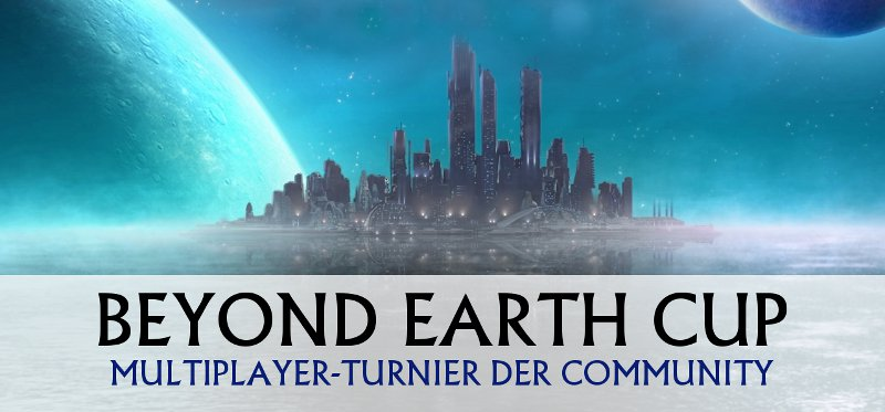 Foren Banner Beyond Earth Cup 800x373.jpg